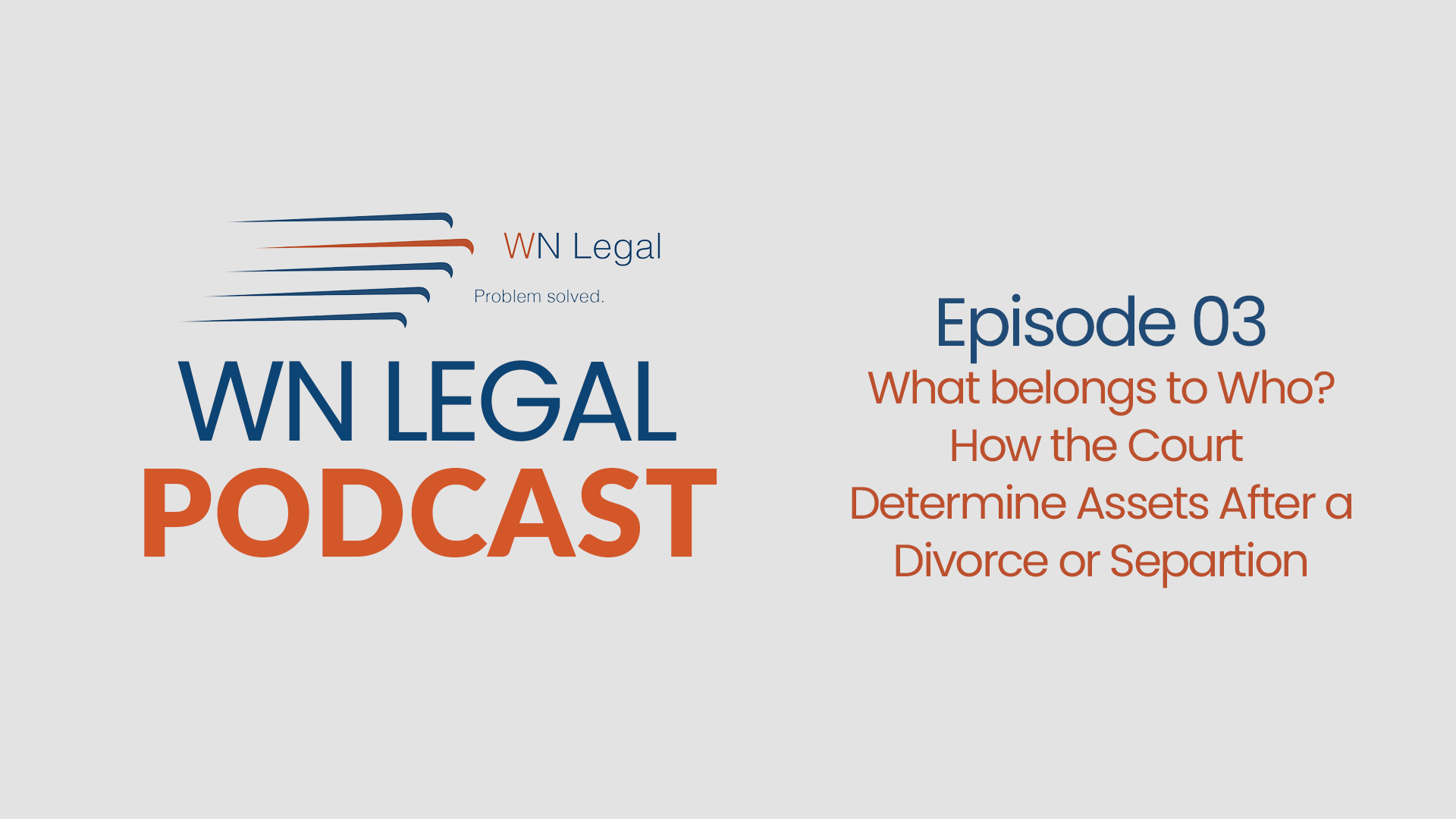 What belongs to who who earned what who spent what how the court wn legal podcast ep 3 what belongs to who how the court determine assets after a divorce or separation solutioingenieria Choice Image