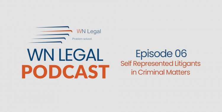 Self Represented Litigants in Criminal Matters